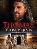 Thomas: Close to Jesus