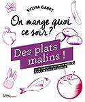 Des plats malins ! : 35 recettes fait...