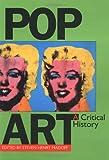 Pop Art: A Critical History (Documents of Twentieth-Century Art)