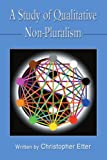 img - for A Study of Qualitative Non-Pluralism book / textbook / text book