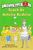 Teach Us, Amelia Bedelia (I Can Read Book 2)