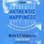 Authentic Happiness: Using the New Positive Psychology to Realize Your Potential for Lasting Fulfillment | [Martin E.P. Seligman]