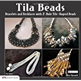 Tila Beads: Bracelets, Necklaces and Fobs With 2-hole Tile-shaped Beads