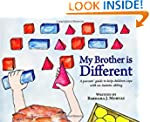 My Brother is Different: A parents' g...