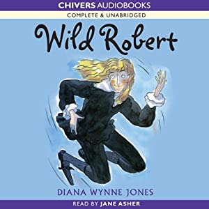 Wild Robert | [Diana Wynne Jones]