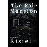The Pale Mansion ~ Agnieszka Kisiel