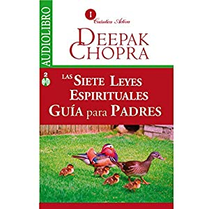Las Siete Leyes Espirituales, Guía Para Padres [The Seven Spíritual Laws of Success for Parents] Audiobook