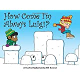How Come I'm Always Luigi? A FoxTrot Collection