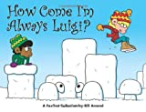 How Come I'm Always Luigi? A FoxTrot Collection (0740756834) by Amend, Bill