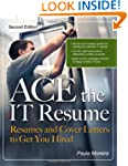 ACE the IT Resume: Resumes and Cover...