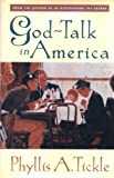 God Talk in America (0824517733) by Tickle, Phyllis A.