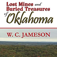 Lost Mines and Buried Treasures of Oklahoma (       UNABRIDGED) by W. C. Jameson Narrated by Bob Rundell