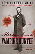 Amazon.com: Abraham Lincoln: Vampire Hunter (9780446563079): Seth Grahame-Smith: Books