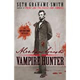 Abraham Lincoln: Vampire Hunterby Seth Grahame-Smith