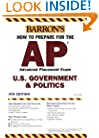 How to Prepare for the AP U.S. Government & Politics (Barron's AP United States Government & Politics)