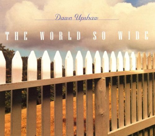 The World So Wide ~ Upshaw