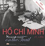 Stories Told on the Trail (A Number of Anecdotes About Uncle Ho From Before 1945)