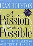 img - for A Passion For the Possible: A Guide to Realizing Your True Potential book / textbook / text book