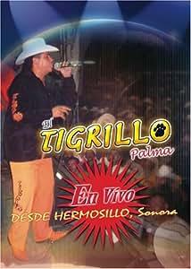 El Tigrillo Palma: En Vivo Desde Hermosillo, Sonora