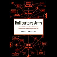 Halliburton's Army: How a Well-Connected Texas Oil Company Revolutionized the Way America Makes War (       ungekürzt) von Pratap Chatterjee Gesprochen von: Ray Childs