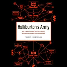 Halliburton's Army: How a Well-Connected Texas Oil Company Revolutionized the Way America Makes War (       UNABRIDGED) by Pratap Chatterjee Narrated by Ray Childs