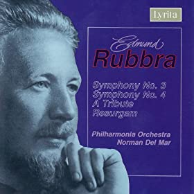 Rubbra: Symphony No. 3 , A Tribute, Resurgam and Symphony No. 4