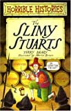 Terry Deary The Slimy Stuarts (Horrible Histories)
