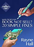 Why Does My Book Not Sell? 20 Simple Fixes (Writers Craft)