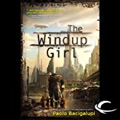 The Windup Girl | [Paolo Bacigalupi]