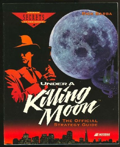 Image for Under a Killing Moon: The Official Strategy Guide (Secrets of the Games Series,)