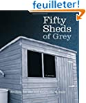 Fifty Sheds of Grey: Erotica for the...