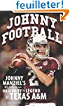 Johnny Football: Johnny Manziel's Wil...