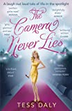 Tess Daly The Camera Never Lies: A Laugh Out Loud Tale of Life in the Spotlight
