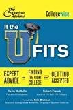 img - for If the U Fits: Expert Advice on Finding the Right College and Getting Accepted (College Admissions Guides) book / textbook / text book