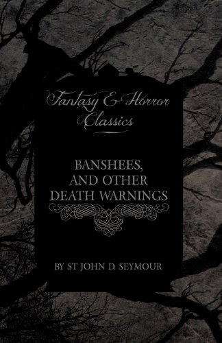 Banshees and Other Death Warnings (Fantasy and Horror Classics)