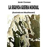LA SEGUNDA GUERRA MUNDIAL 2: (ASESINATO EN MAUTHAUSEN)