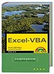 Excel-VBA - Kompendium: Mit �ber 1000...