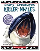 Killer Whales (Scary Creatures (Paperback))