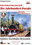 Die Jahrhundertparade - Bahngeburtstag ganz groß