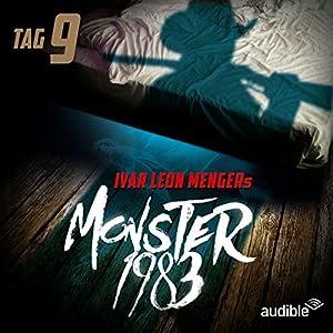 Monster 1983: Tag 9 (Monster 1983, 9) Hörspiel
