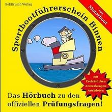Sportbootführerschein Binnen (Motorboot): Das Hörbuch zu den offiziellen Prüfungsfragen Hörbuch von Alexander Pelluci, Arndt Fischer Gesprochen von: Thilo Dietrich