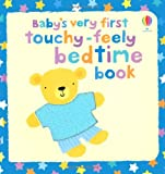 Stella Baggott Baby's Very First Touchy-feely: Bedtime (Baby's Very First Touchy-Feely Books)