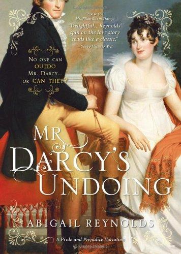Mr. Darcy'S Undoing (A Pride And Prejudice Variation)