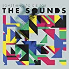 Something To Die For [CD] The Sounds