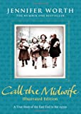 Jennifer Worth Call the Midwife: Illustrated Edition