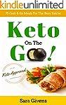 Ketogenic Cookbook: Keto On The Go-75...