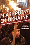 img - for Flashpoint in Ukraine: How the US Drive for Hegemony Risks World War III book / textbook / text book