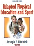 img - for Adapted Physical Education and Sport by Joseph P. Winnick (2005-04-30) book / textbook / text book