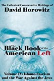 Islamo-Fascism and the War Against the Jews: The Black Book of the American Left Volume 4