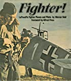 img - for Fighter!: Luftwaffe Fighter Planes and Pilots book / textbook / text book